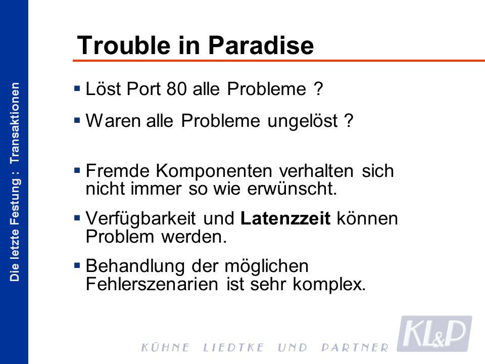 Die letzte Festung : Transaktionen Fault (In)Tolerance Grosse Systeme sind fehleranfällig.