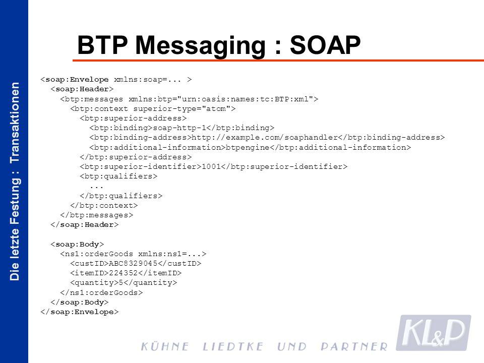 Die letzte Festung : Transaktionen BTP Messaging : SOAP soap-http-1 http://example.com/soaphandler btpengine 1001...