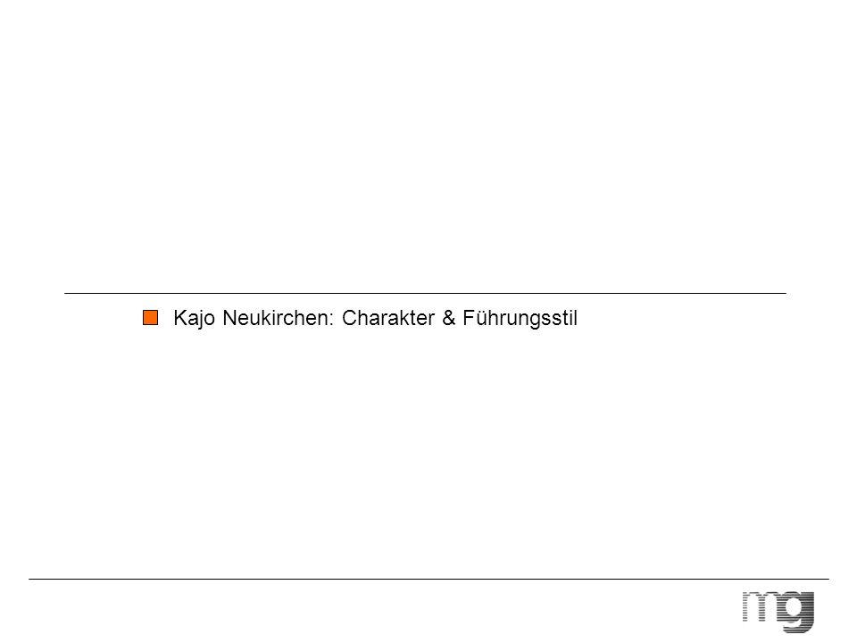 Kajo Neukirchen: Charakter & Führungsstil