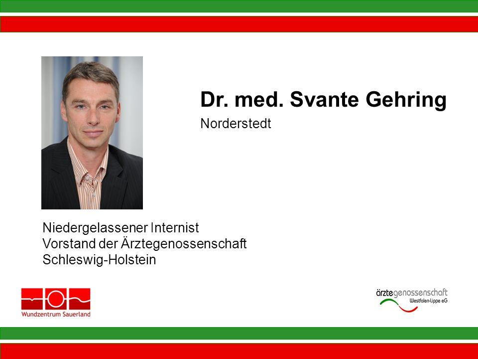 Dr. med. Svante Gehring Norderstedt Niedergelassener Internist Vorstand der Ärztegenossenschaft Schleswig-Holstein