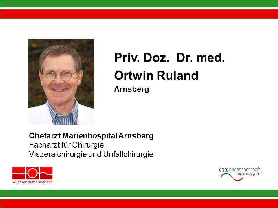 Priv. Doz. Dr. med. Ortwin Ruland Arnsberg Chefarzt Marienhospital Arnsberg Facharzt für Chirurgie, Viszeralchirurgie und Unfallchirurgie