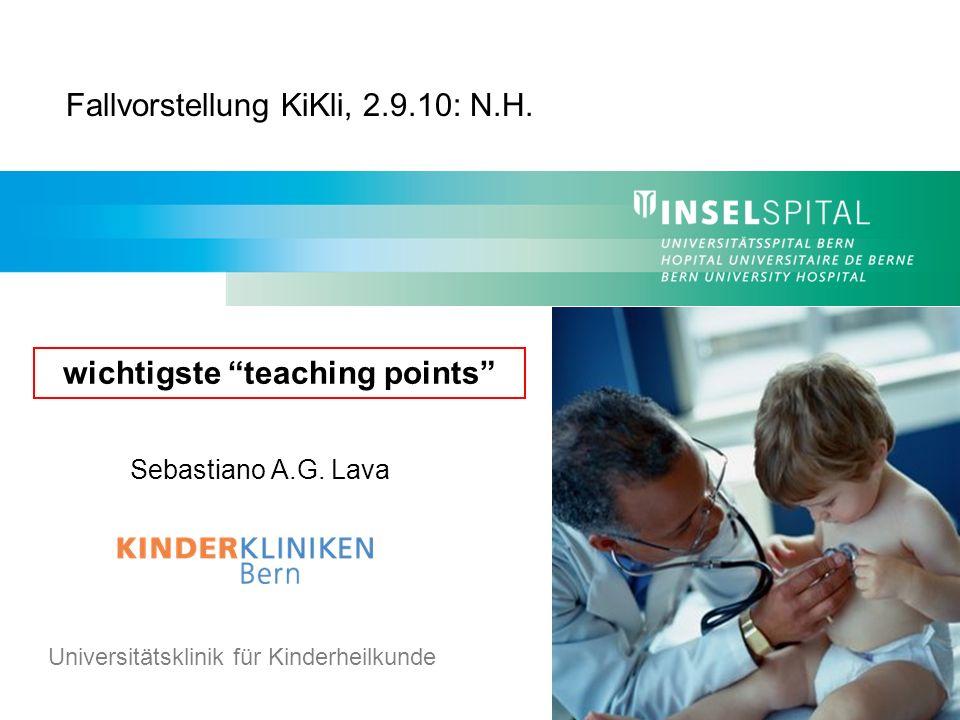 Klinik und Poliklinik für Kinderchirurgie Universitätsklinik für Kinderheilkunde Sebastiano A.G. Lava Fallvorstellung KiKli, 2.9.10: N.H. wichtigste t