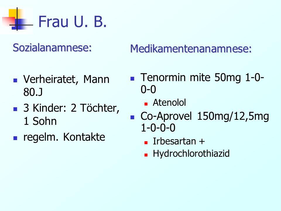 Frau U.B. Status praesens Herz, pulmonal: o.B.