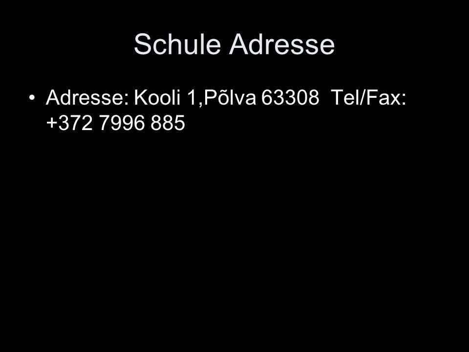 Schule Adresse Adresse: Kooli 1,Põlva 63308 Tel/Fax: +372 7996 885