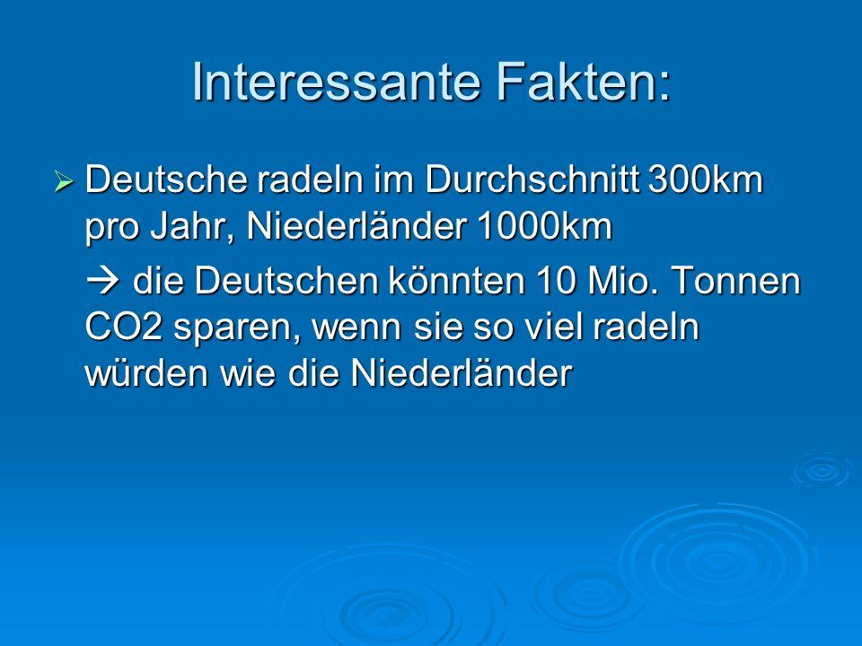 Interessante Fakten: Deutsche radeln im Durchschnitt 300km pro Jahr, Niederländer 1000km Deutsche radeln im Durchschnitt 300km pro Jahr, Niederländer