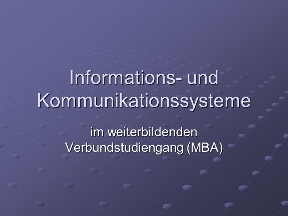 Informations- und Kommunikationssysteme im weiterbildenden Verbundstudiengang (MBA)
