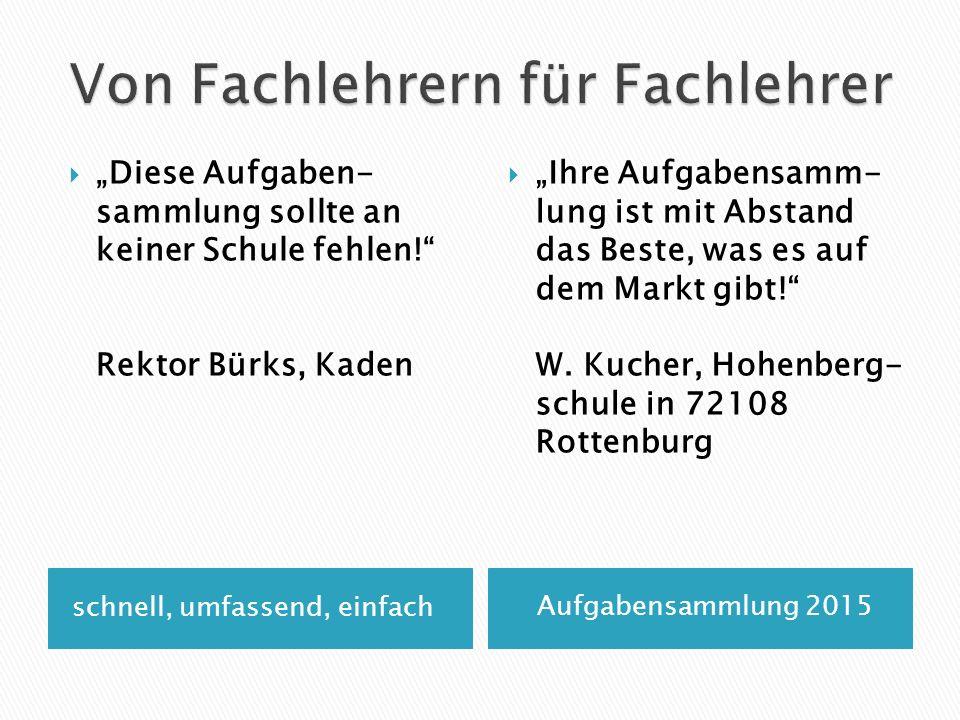 Ausgedruckt füllt unsere Aufgaben- sammlung über 100 Ordner … Rektor Bürks aus 56459 Kaden brachte es auf den Punkt: Diese Aufgabensammlung sollte an allen Schulen Deutschlands eingesetzt werden!