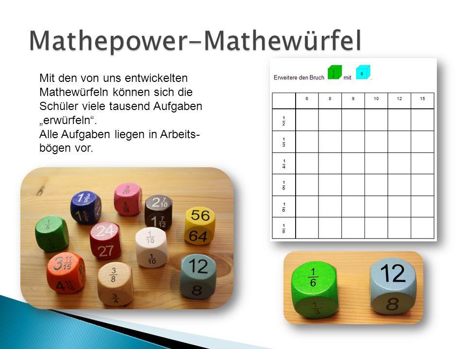 Mit den von uns entwickelten Mathewürfeln können sich die Schüler viele tausend Aufgaben erwürfeln. Alle Aufgaben liegen in Arbeits- bögen vor.