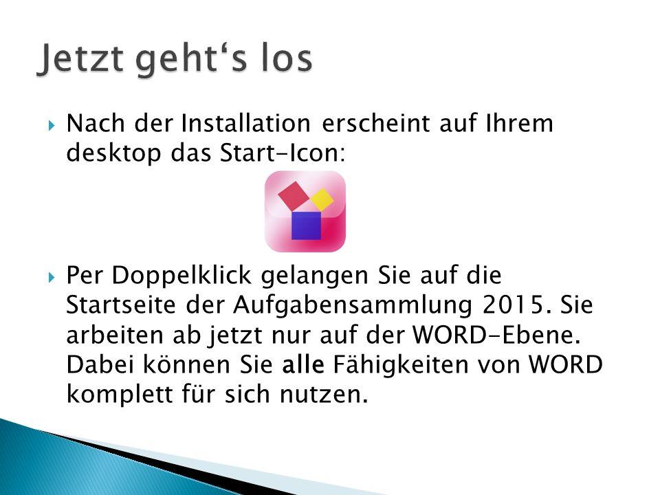 Nach der Installation erscheint auf Ihrem desktop das Start-Icon: Per Doppelklick gelangen Sie auf die Startseite der Aufgabensammlung 2015. Sie arbei