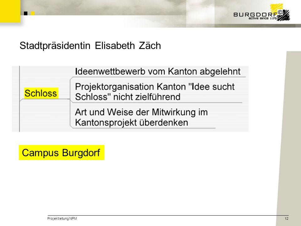 Projektleitung NPM12 Campus Burgdorf Stadtpräsidentin Elisabeth Zäch