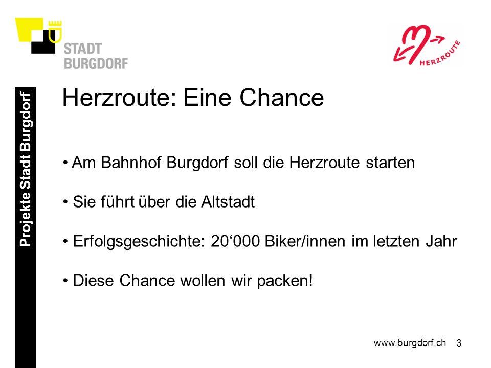 3 Projekte Stadt Burgdorf www.burgdorf.ch Am Bahnhof Burgdorf soll die Herzroute starten Sie führt über die Altstadt Erfolgsgeschichte: 20000 Biker/innen im letzten Jahr Diese Chance wollen wir packen.