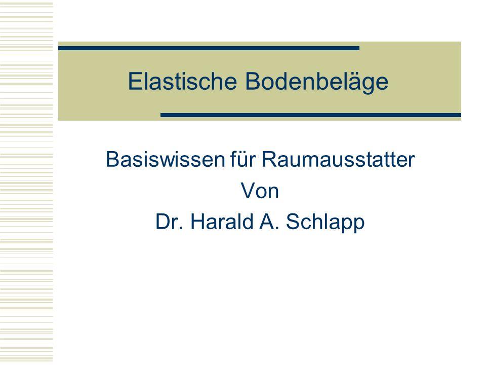 Elastische Bodenbeläge Basiswissen für Raumausstatter Von Dr. Harald A. Schlapp