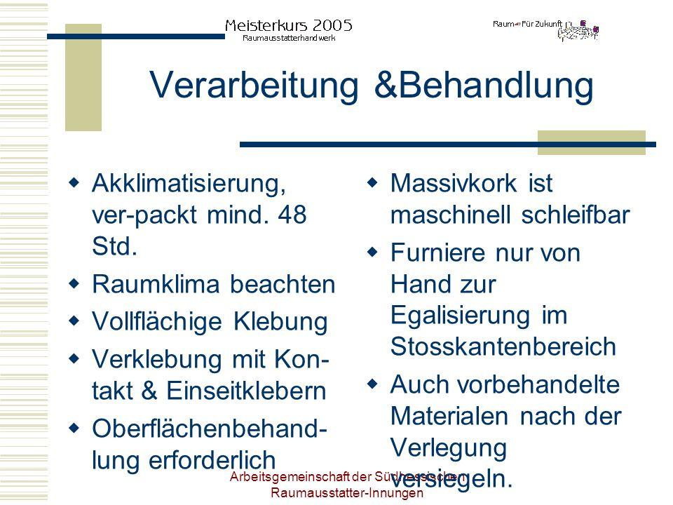 Arbeitsgemeinschaft der Südhessischen Raumausstatter-Innungen Verarbeitung &Behandlung Akklimatisierung, ver-packt mind. 48 Std. Raumklima beachten Vo