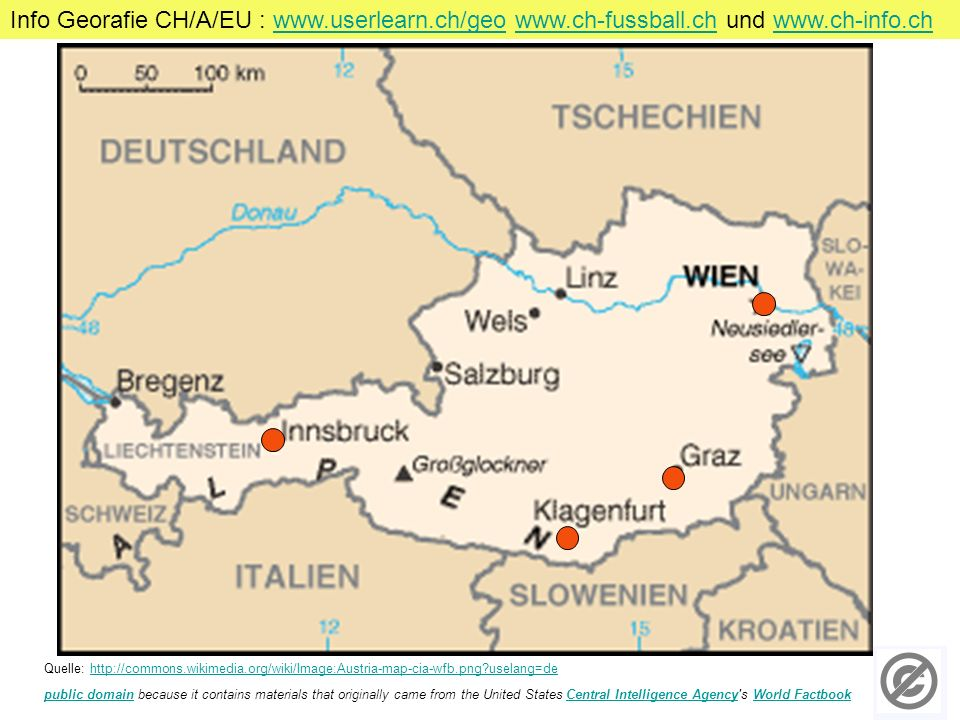Quelle:   uselang=dehttp://commons.wikimedia.org/wiki/Image:Austria-map-cia-wfb.png uselang=de public domainpublic domain because it contains materials that originally came from the United States Central Intelligence Agency s World FactbookCentral Intelligence AgencyWorld Factbook Info Georafie CH/A/EU :     und