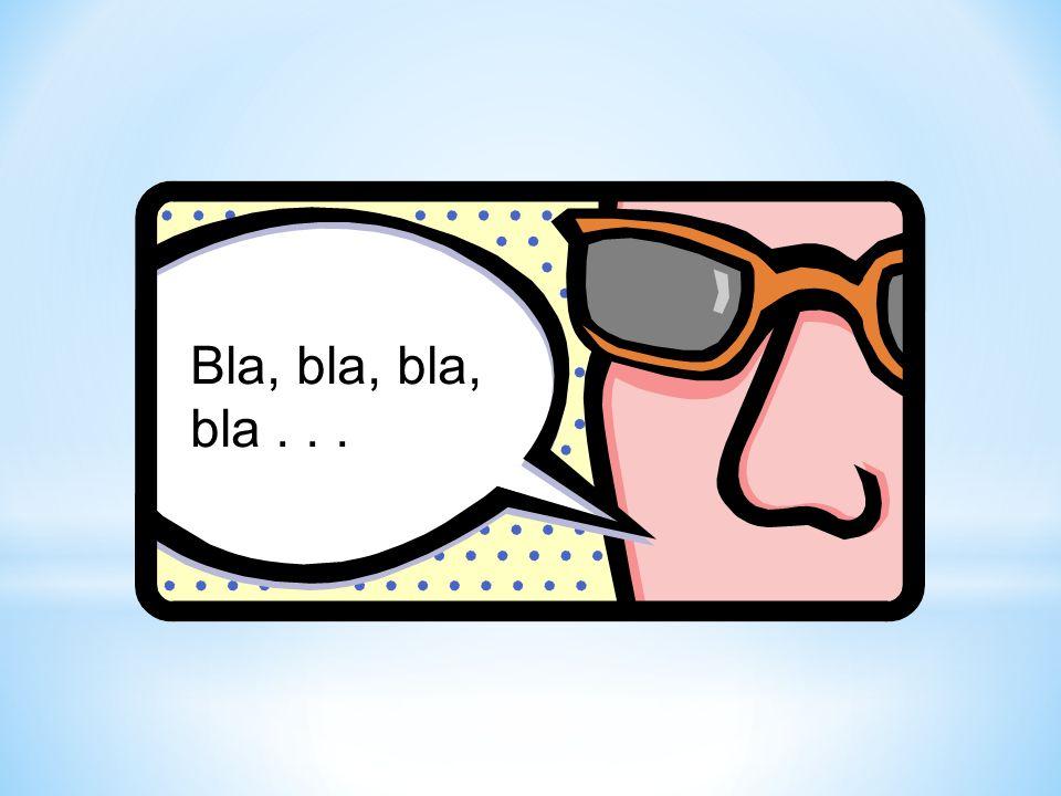 Bla, bla, bla, bla...