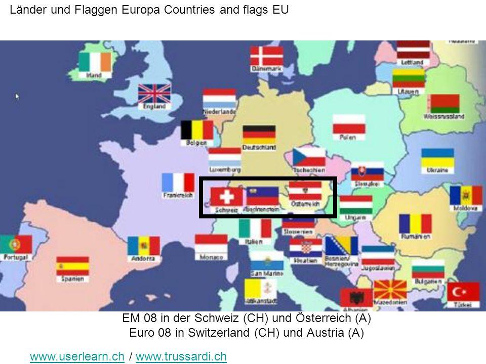 EM 08 in der Schweiz (CH) und Österreich (A) Euro 08 in Switzerland (CH) und Austria (A) Länder und Flaggen Europa Countries and flags EU www.userlear