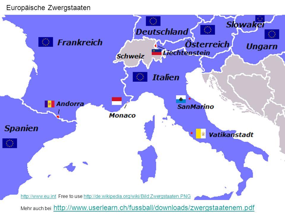 Europäische Zwergstaaten http://www.eu.inthttp://www.eu.int Free to use http://de.wikipedia.org/wiki/Bild:Zwergstaaten.PNGhttp://de.wikipedia.org/wiki