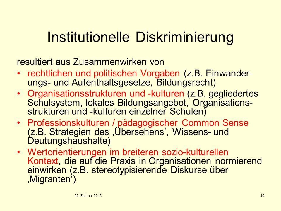 10 Institutionelle Diskriminierung resultiert aus Zusammenwirken von rechtlichen und politischen Vorgaben (z.B. Einwander- ungs- und Aufenthaltsgesetz