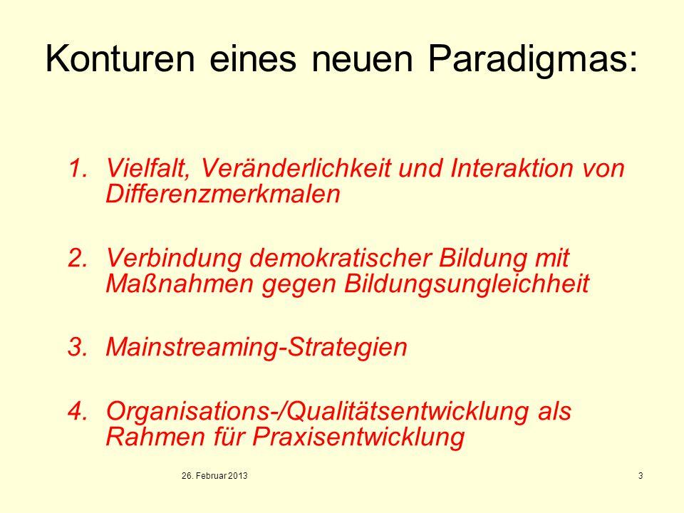 Konturen eines neuen Paradigmas: 1.Vielfalt, Veränderlichkeit und Interaktion von Differenzmerkmalen 2.Verbindung demokratischer Bildung mit Maßnahmen