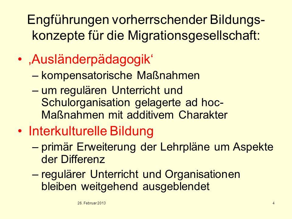 4 Engführungen vorherrschender Bildungs- konzepte für die Migrationsgesellschaft: Ausländerpädagogik –kompensatorische Maßnahmen –um regulären Unterri