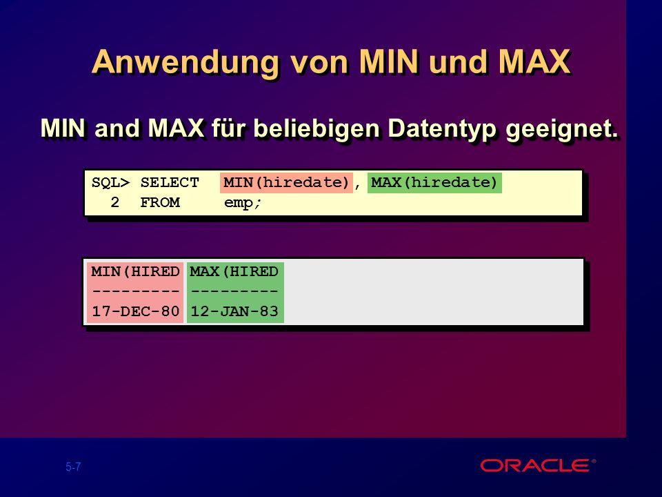 5-7 Anwendung von MIN und MAX MIN and MAX für beliebigen Datentyp geeignet.