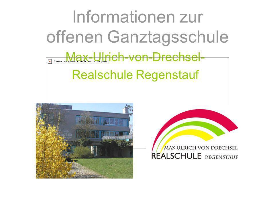 Informationen zur offenen Ganztagsschule Max-Ulrich-von-Drechsel- Realschule Regenstauf