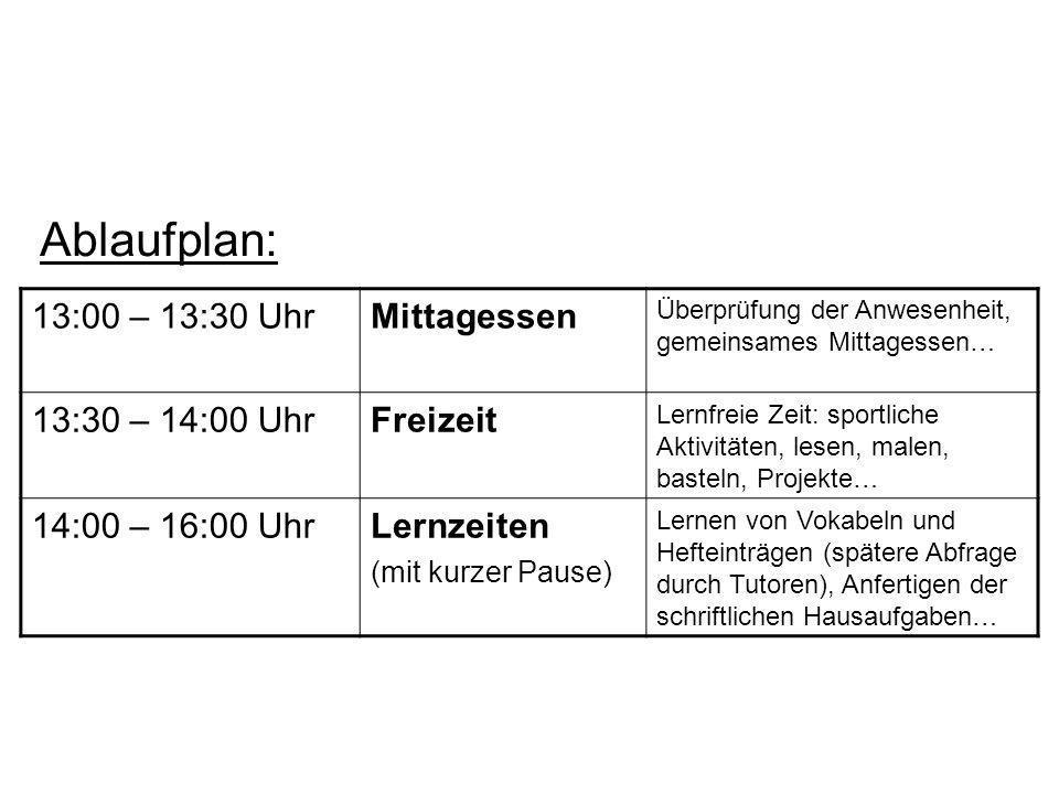 Ablaufplan: 13:00 – 13:30 UhrMittagessen Überprüfung der Anwesenheit, gemeinsames Mittagessen… 13:30 – 14:00 UhrFreizeit Lernfreie Zeit: sportliche Ak