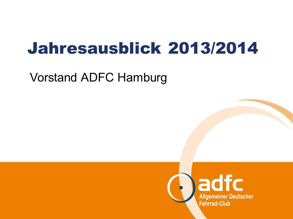 Jahresausblick 2013/2014 Vorstand ADFC Hamburg