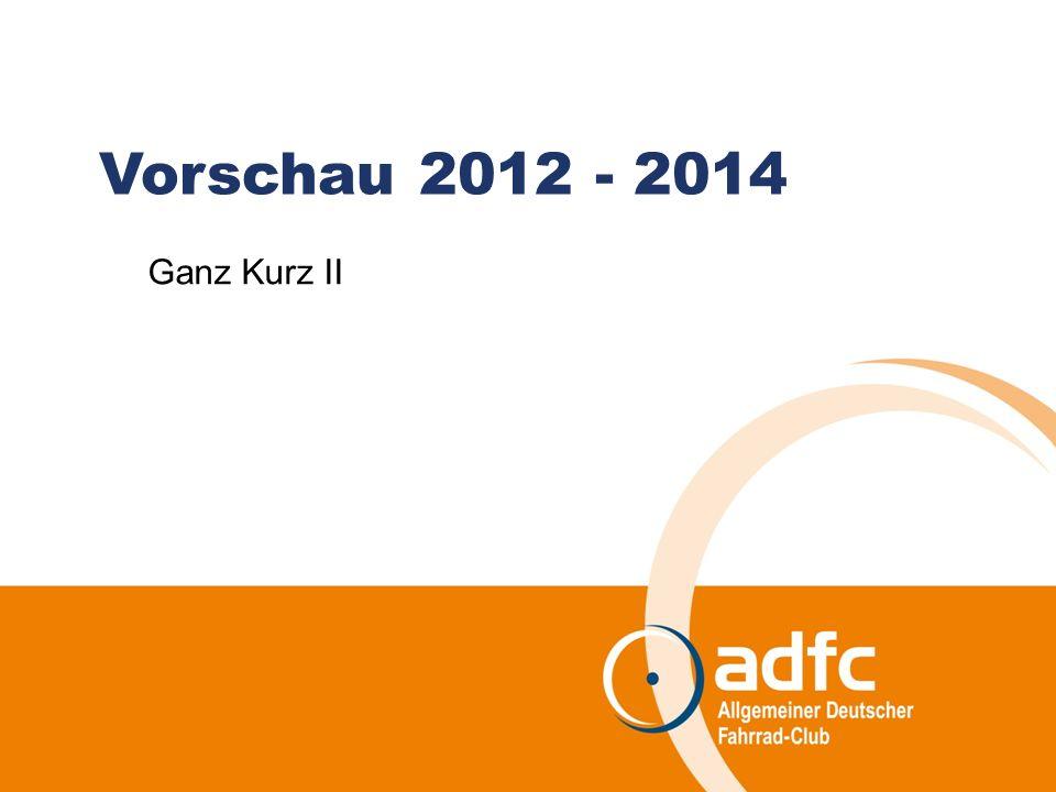 Vorschau 2012 - 2014 Ganz Kurz II