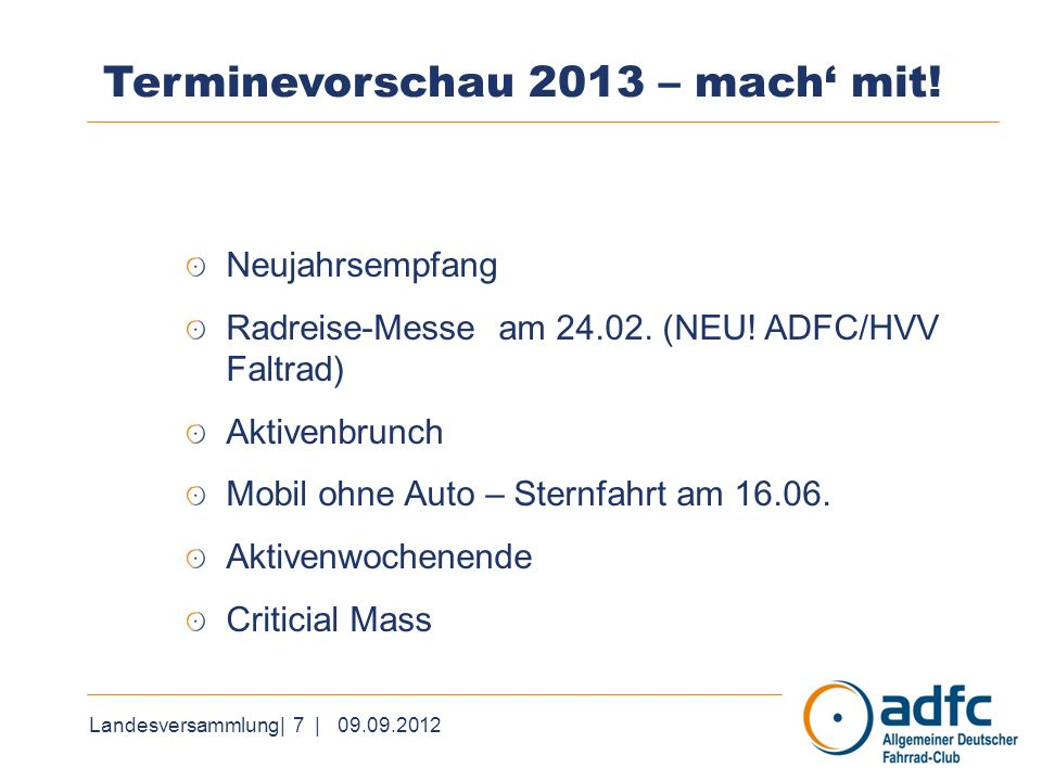 Landesversammlung| 7 | 09.09.2012 Terminevorschau 2013 – mach mit.