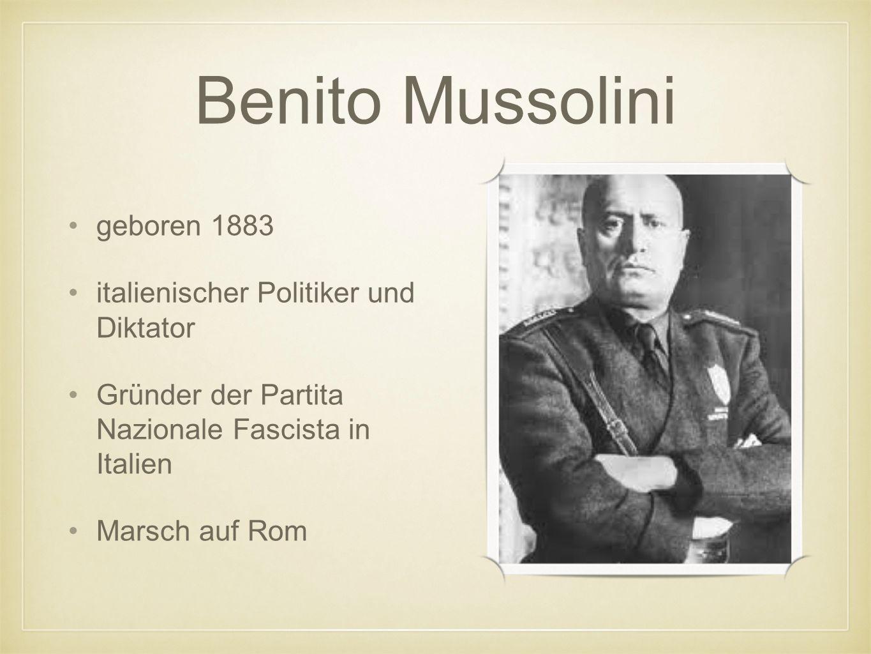 Benito Mussolini geboren 1883 italienischer Politiker und Diktator Gründer der Partita Nazionale Fascista in Italien Marsch auf Rom
