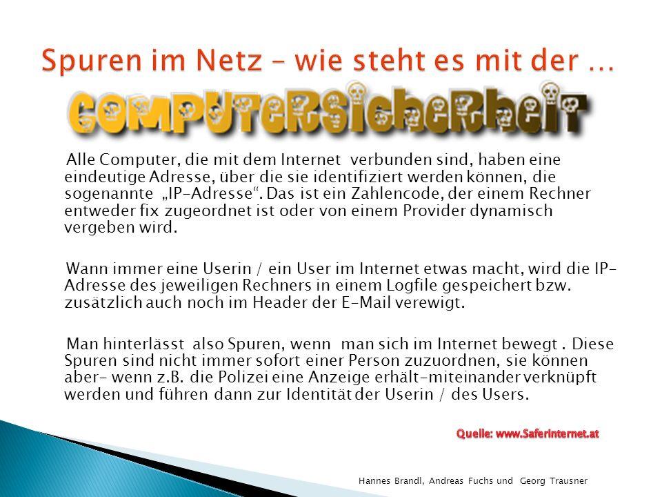 Alle Computer, die mit dem Internet verbunden sind, haben eine eindeutige Adresse, über die sie identifiziert werden können, die sogenannte IP-Adresse