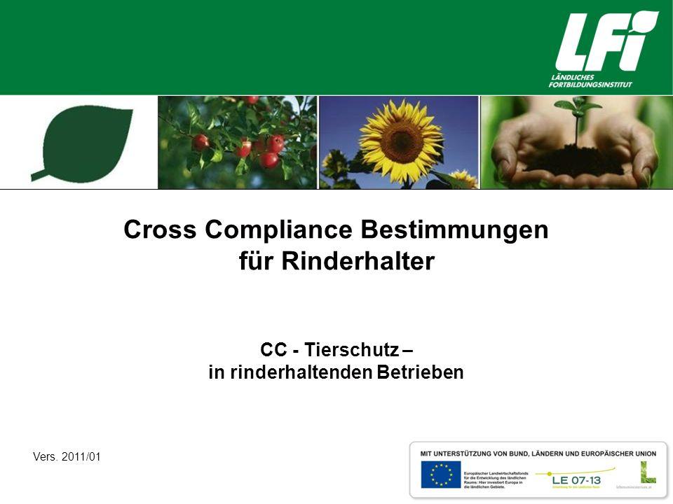 Cross Compliance Bestimmungen für Rinderhalter CC - Tierschutz – in rinderhaltenden Betrieben Vers. 2011/01