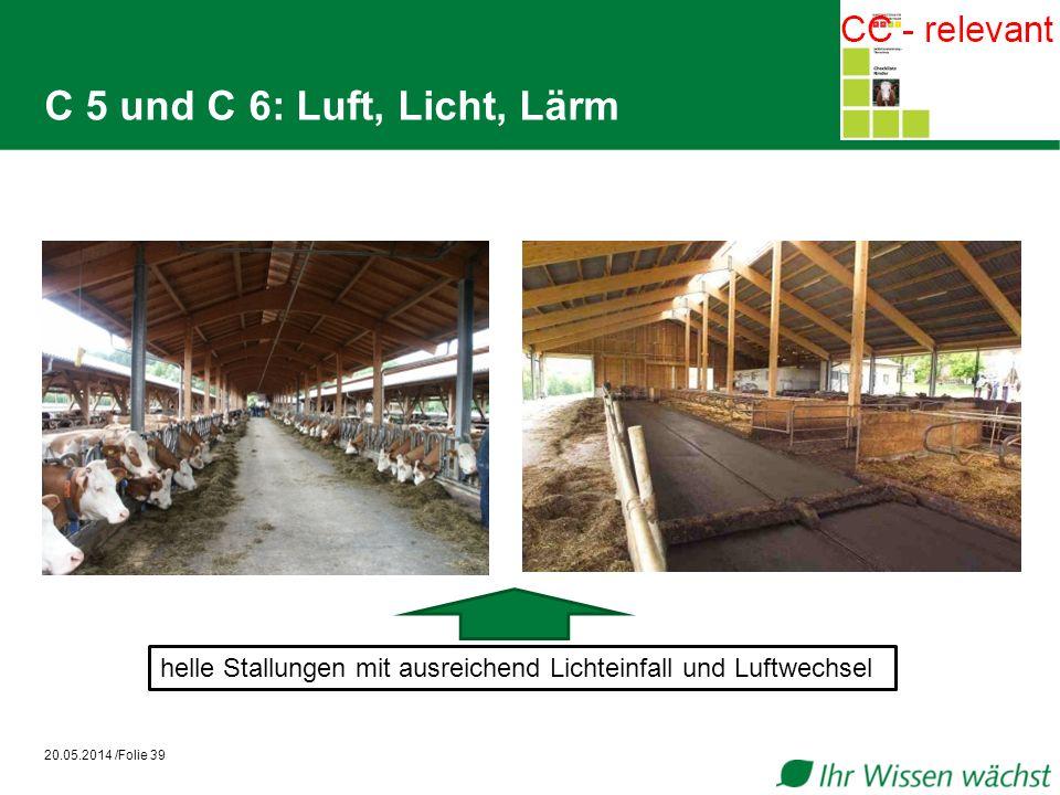 C 5 und C 6: Luft, Licht, Lärm 20.05.2014 /Folie 39 helle Stallungen mit ausreichend Lichteinfall und Luftwechsel
