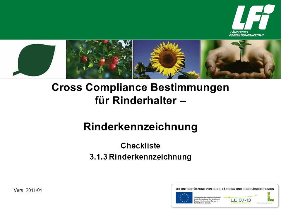 Cross Compliance Bestimmungen für Rinderhalter – Rinderkennzeichnung Checkliste 3.1.3 Rinderkennzeichnung Vers.
