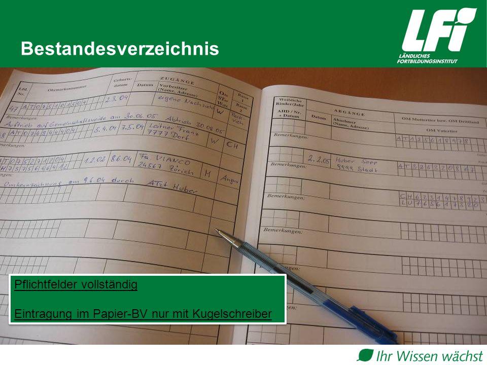 Bestandesverzeichnis Pflichtfelder vollständig Eintragung im Papier-BV nur mit Kugelschreiber Pflichtfelder vollständig Eintragung im Papier-BV nur mit Kugelschreiber