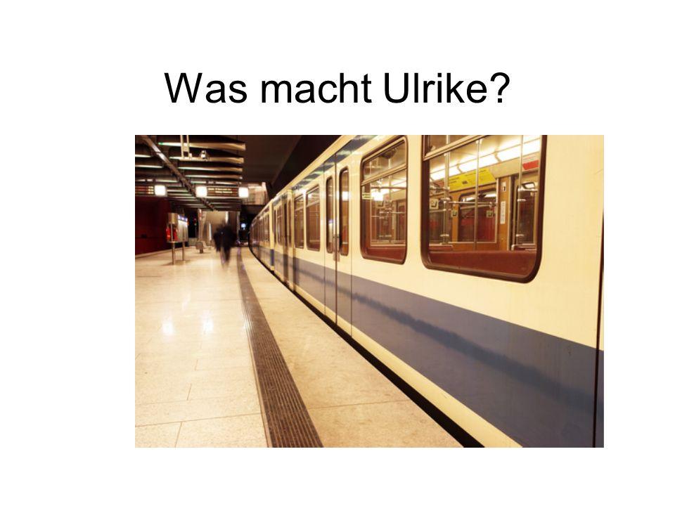 Was macht Ulrike