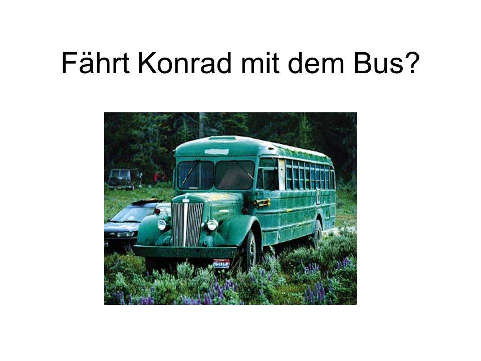 Fährt Konrad mit dem Bus