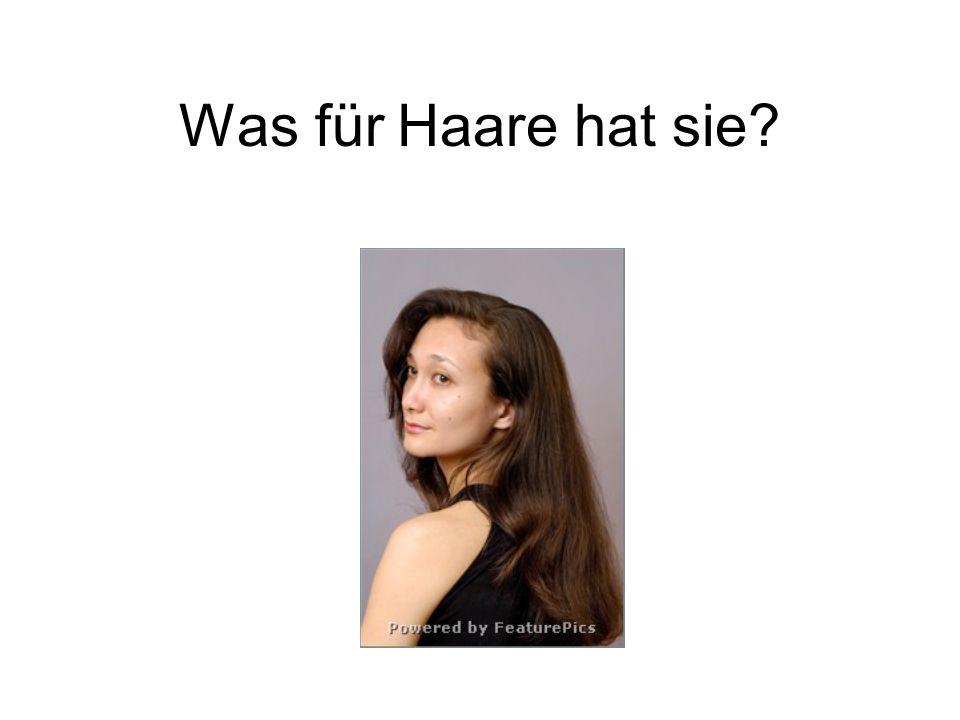 Was für Haare hat sie?