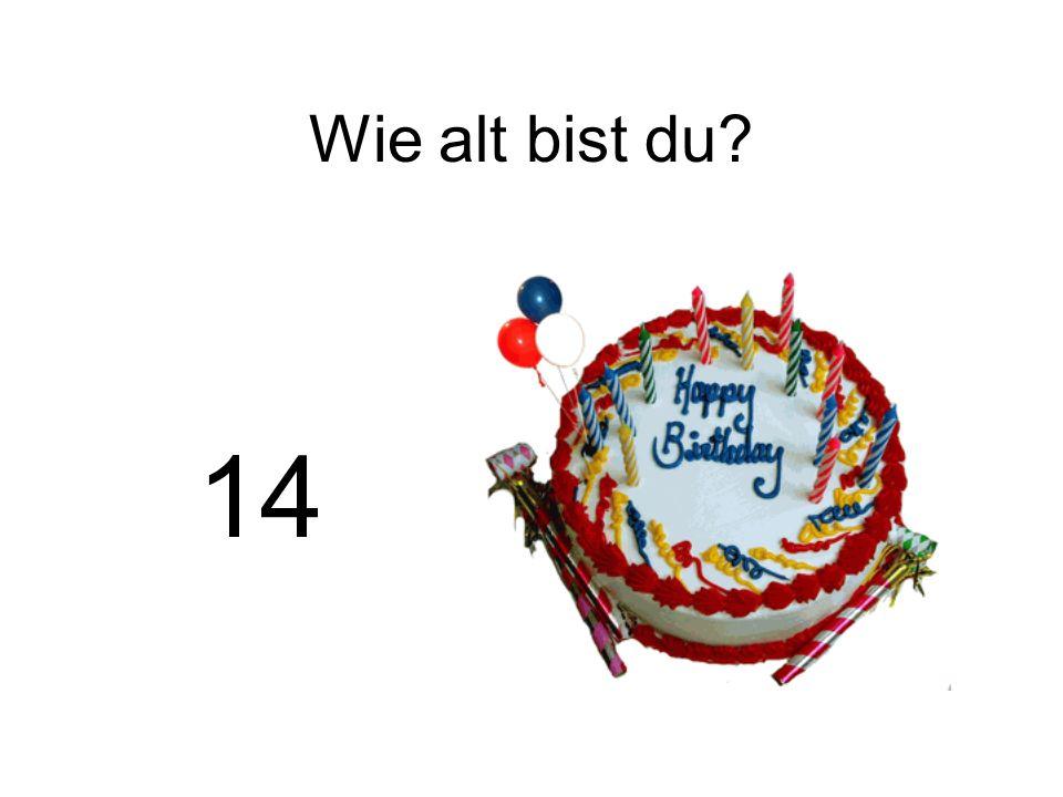 Wie alt bist du? 14