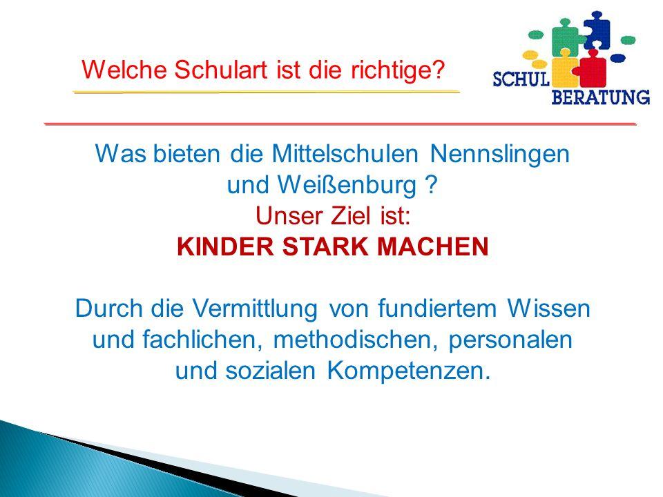 Welche Schulart ist die richtige.Was bieten die Mittelschulen Nennslingen und Weißenburg .
