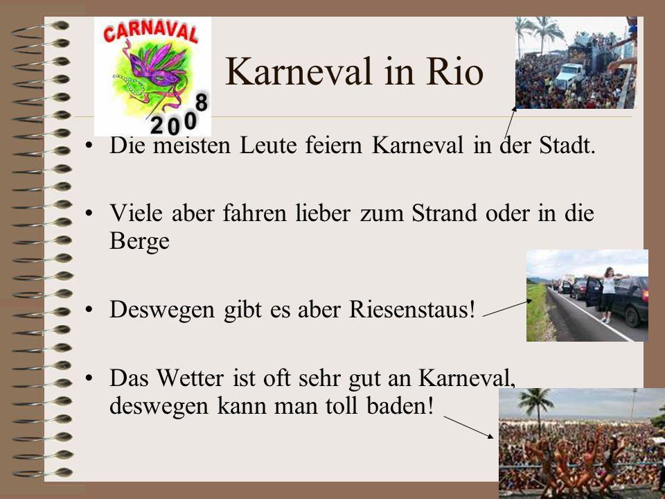 Die meisten Leute feiern Karneval in der Stadt.