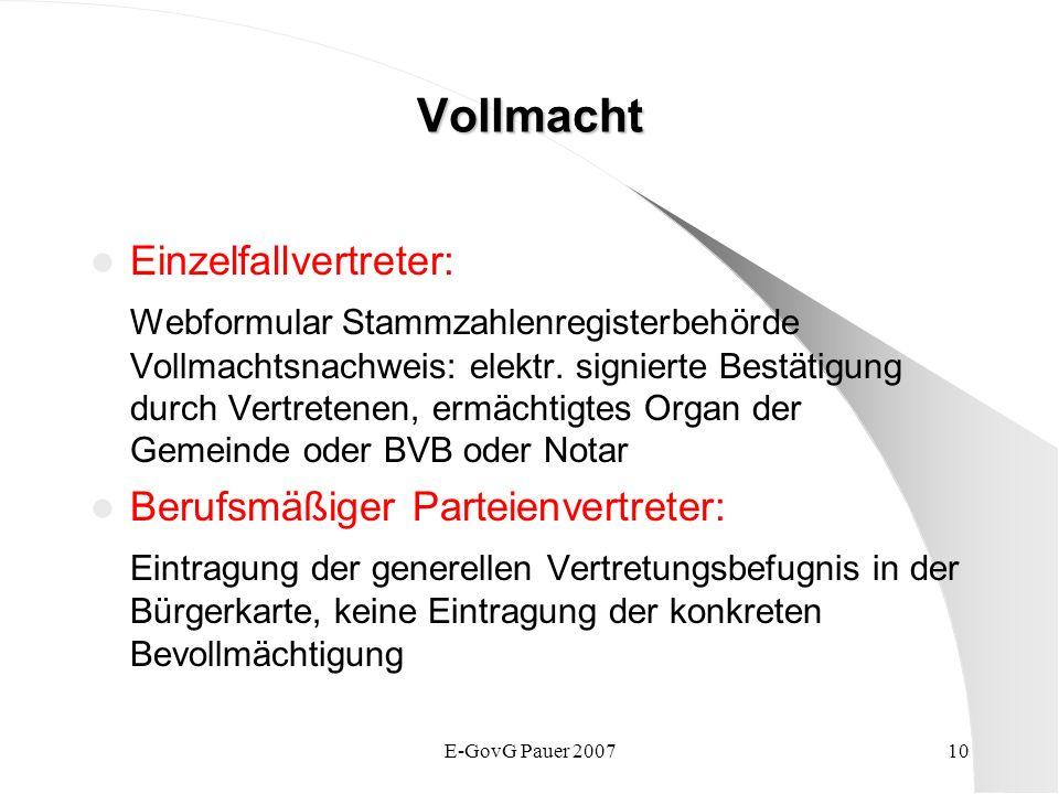E-GovG Pauer 200710 Vollmacht Einzelfallvertreter: Webformular Stammzahlenregisterbehörde Vollmachtsnachweis: elektr. signierte Bestätigung durch Vert