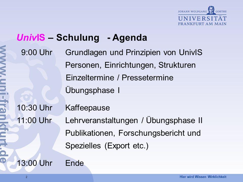 Hier wird Wissen Wirklichkeit 3 UnivIS – Aus einer Hochschule für eine Hochschule UnivIS unterstützt die Erfassung von Informationen aus Forschung und Lehre (Vorlesungen, Personen, Raumdaten, Veranstaltungen, Projekte, Publikationen,...).