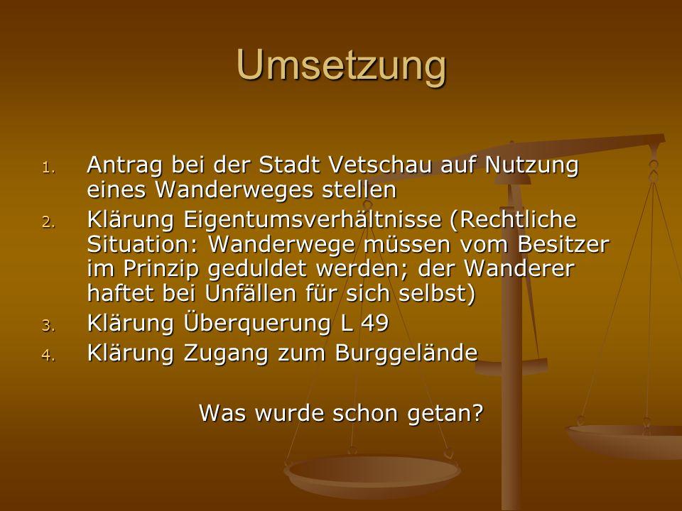 Umsetzung 1. Antrag bei der Stadt Vetschau auf Nutzung eines Wanderweges stellen 2.