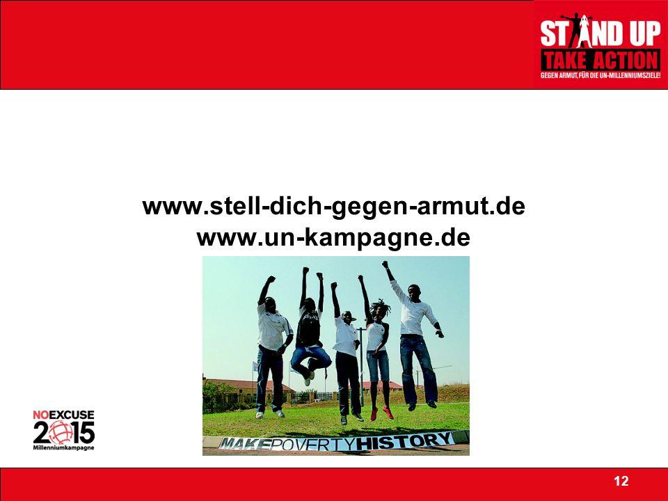 www.stell-dich-gegen-armut.de www.un-kampagne.de 12