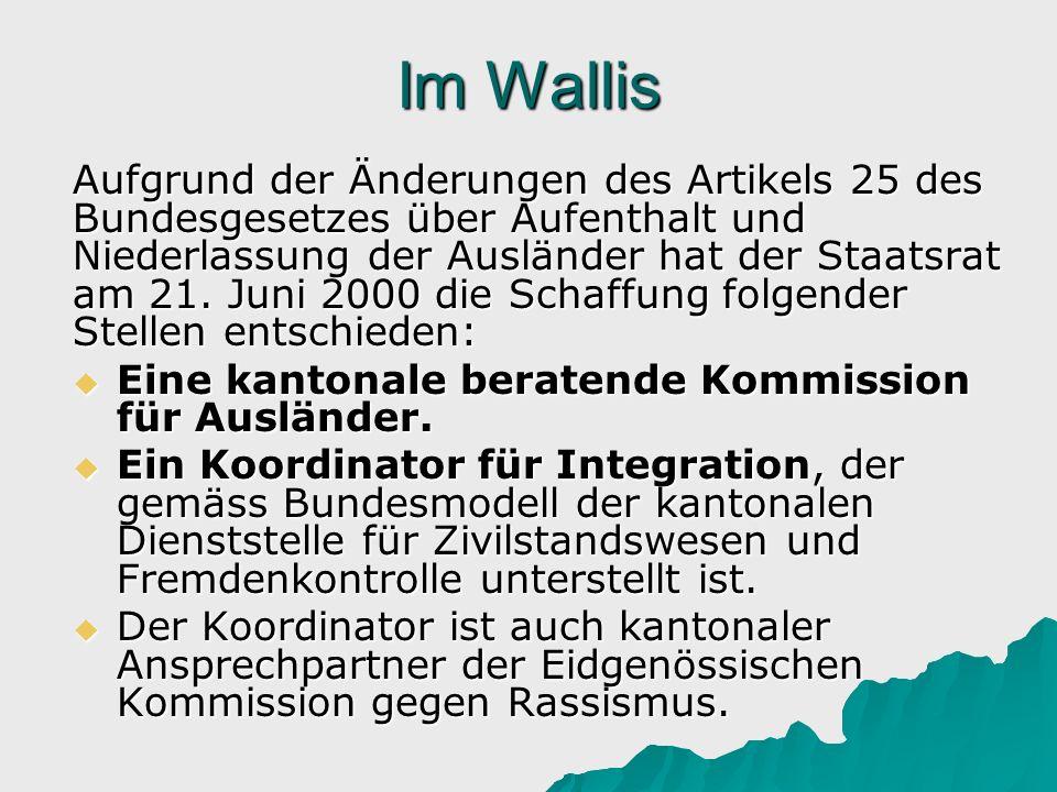 Im Wallis Aufgrund der Änderungen des Artikels 25 des Bundesgesetzes über Aufenthalt und Niederlassung der Ausländer hat der Staatsrat am 21. Juni 200