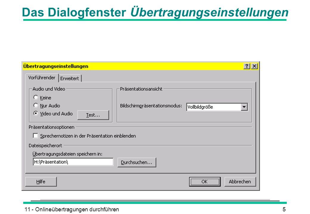 11 - Onlineübertragungen durchführen5 Das Dialogfenster Übertragungseinstellungen