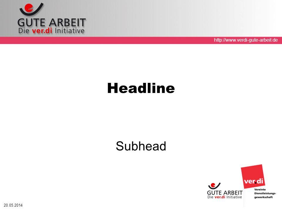 http://www.verdi-gute-arbeit.de 20.05.2014 Headline Subhead
