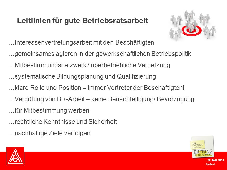 Seite 4 20. Mai 2014 …Interessenvertretungsarbeit mit den Beschäftigten …gemeinsames agieren in der gewerkschaftlichen Betriebspolitik …Mitbestimmungs